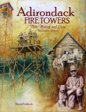 Adirondack Fire Towers: Their History and Lore - The Southern Districts (2003)