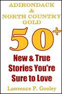 Adirondack &�North Country Gold: 50+ New &�True Stories You're Sure to Love (2011)