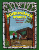 Adirondack Stories: Historical Sketches (2007)