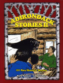 Adirondack Stories II: 101 More Historical Sketches (2009)