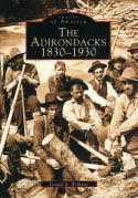 The Adirondacks: 1830-1930 (Images of America) (2002)