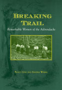 Breaking Trail: Remarkable Women of the Adirondacks (2004)