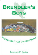 Brendler's Boys: The House That George Built (2006)