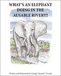 What&#039;s an Elephant Doing in the AuSable River?!! (2012)