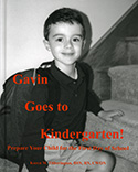Gavin Goes to Kindergarten!: Prepare Your Child for the First Day of School (2011)