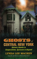 Ghosts of Central New York: Historic Haunts in Cooperstown, Syracuse, & Beyond (2009)