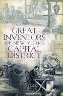 Great Inventors of New York's Capital District (2010)