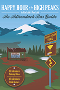 Happy Hour in the High Peaks: An Adirondack Bar Guide (2013)