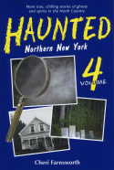 Haunted Northern New York, Volume 4 (2010)