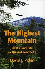The Highest Mountain: Death and Life in the Adirondacks (2007)