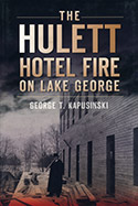 The Hulett Hotel Fire on Lake George (2012)