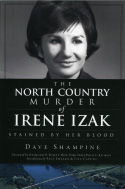 The North Country Murder of Irene Izak: Stained by Her Blood (2010)