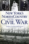 New York's North Country and the Civil War: Soldiers, Civilians, and Legacies (2012)