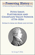 Peter Sailly, Plattsburgh and Champlain Valley Pioneer (1754�1826): Extracts from his Diary and Letters (1919)