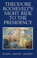 Theodore Roosevelt's Night Ride to the Presidency (1977)