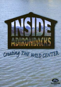 Inside Adirondacks: Creating the Wild Center (2006)